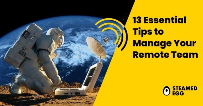 13 Essential Tips to Manage Your Remote Team