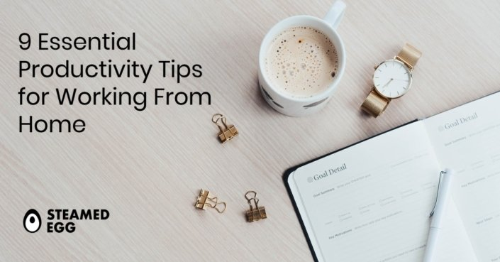 9 Essential Productivity Tips for Working From Home